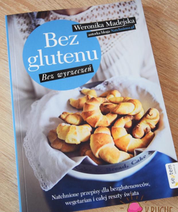 """""""Bez glutenu, bez wyrzeczeń"""" Weronika Madejska - Produkty"""