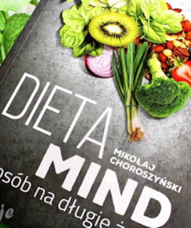 Dieta MIND. Sposób na długie życie - książka Mikołaja Choroszyńskiego - recenzja - Inne