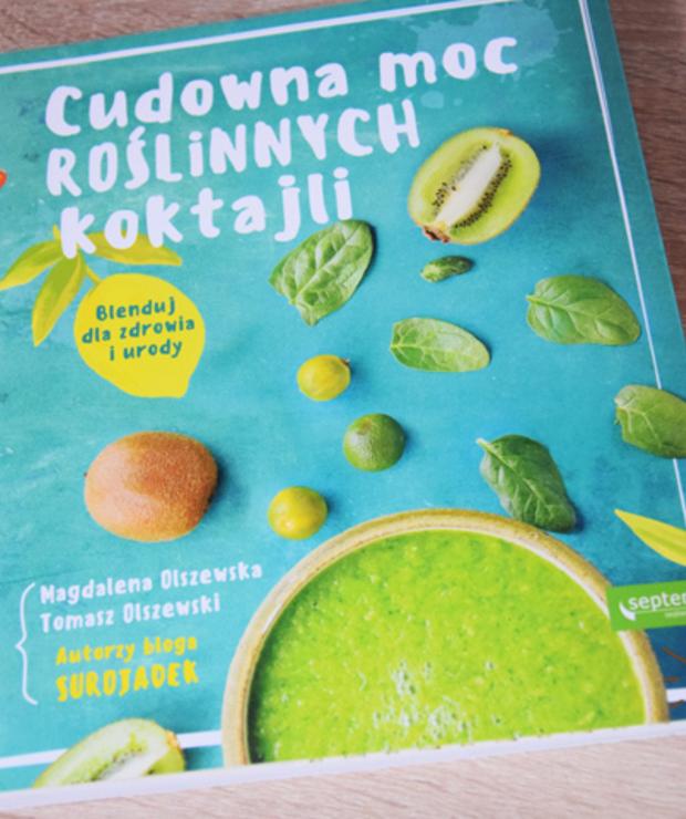 """""""Cudowna moc roślinnych koktajli"""" - recenzja - Produkty"""