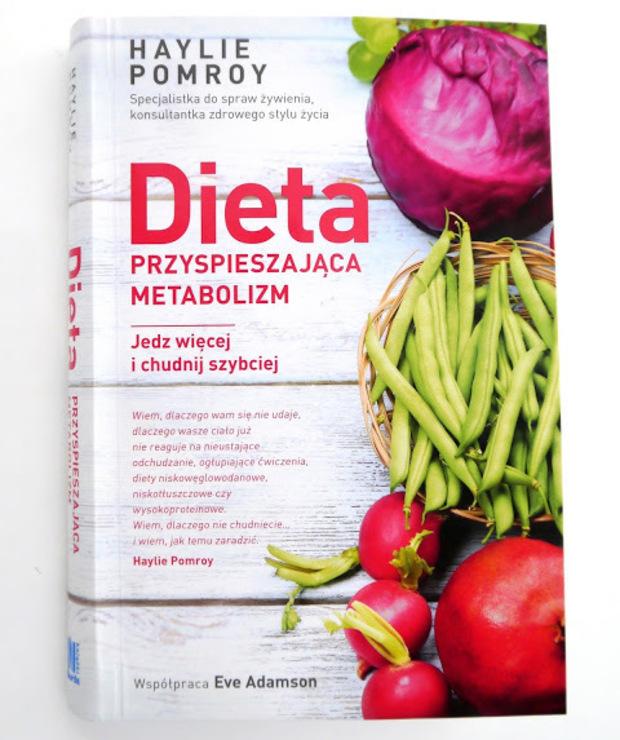 """""""Dieta przyspieszajaca metabolizm"""" Haylie Pomroy. Jak zdrowo chudnąć? - Potrawy"""