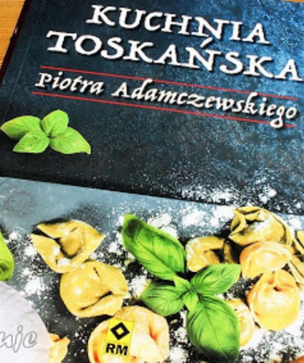 Kuchnia toskańska Piotra Adamczewskiego - recenzja - Produkty