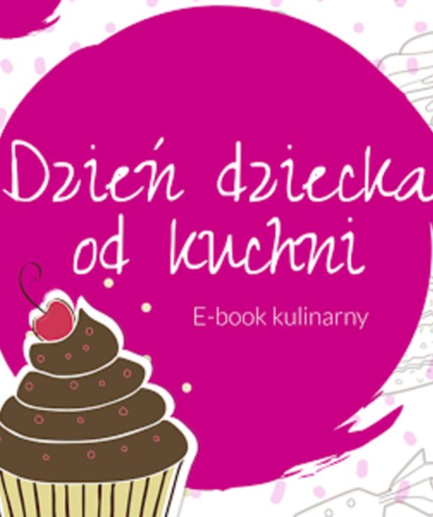 Kulinarny e-book na Dzień Dziecka z moim udziałem - Potrawy