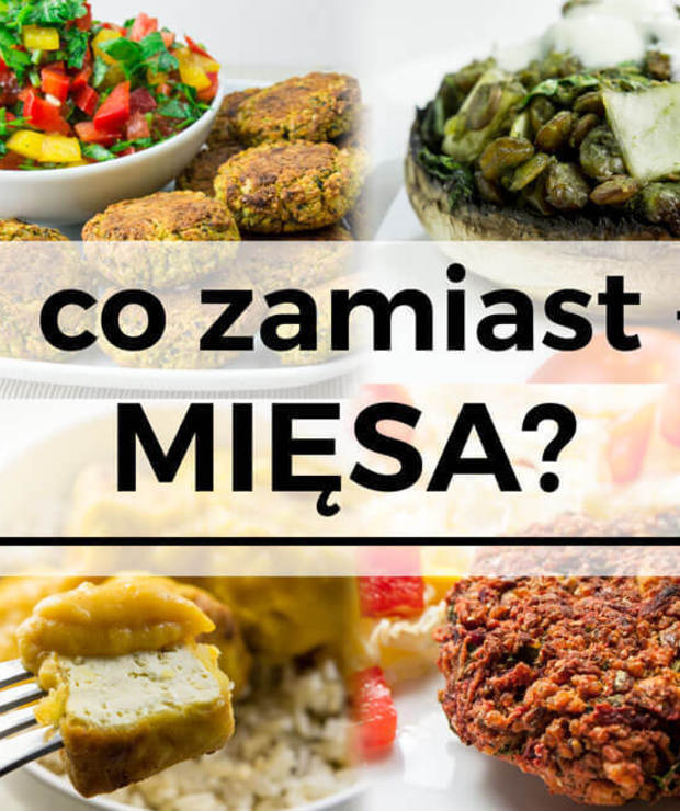 Co zamiast mięsa? - Jarskie