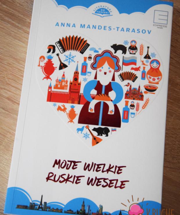 """""""Moje wielkie ruskie wesele"""" Anna Mandes - Tarasov - Produkty"""