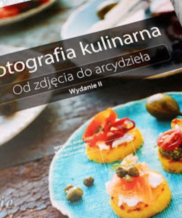 Fotografia kulinarna. Od zdjęcia do arcydzieła. Wydanie II - recenzja - Produkty