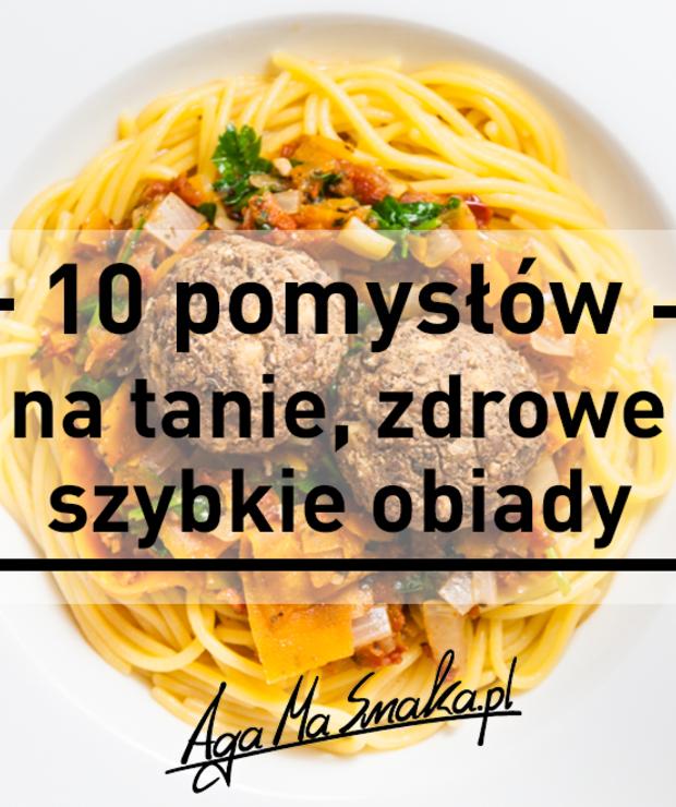 10 Pomyslow Na Tanie Zdrowe I Szybkie Obiady Targ Smaku